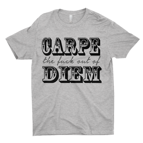 Carpe The F*** out of Diem Men's Grey T-Shirts - Design by Cheryl Wyly