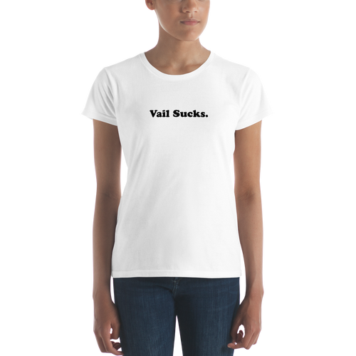 Woman in white t-shirt with Vail Sucks. text in black