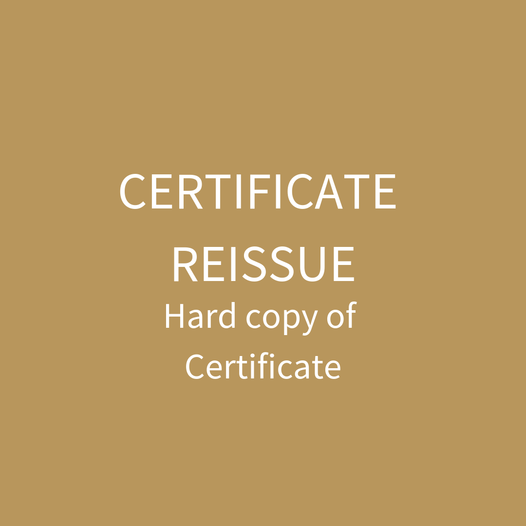 Certificate Reissue (hard copy of Certificate)