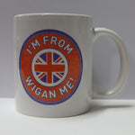 I'm From Wigan Me mug