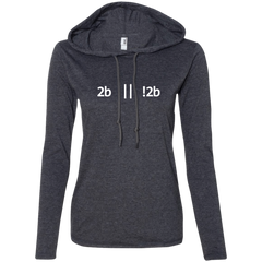 2b Or Not 2b Women's Long Sleeve Hooded Shirt