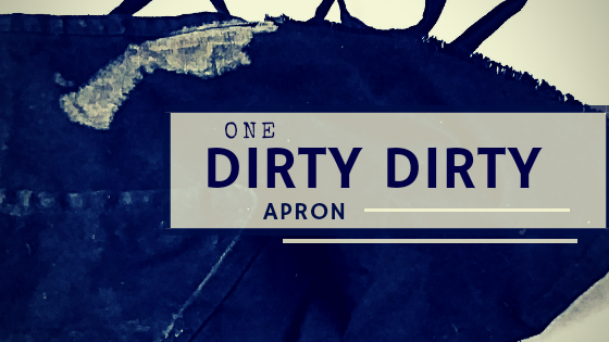 One Dirty Apron