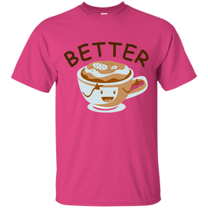 Better Coffee T-shirt