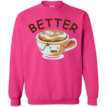Better Coffee Sweatshirt