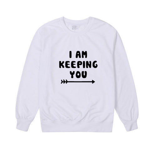 I'm Keeping U Sweatshirts
