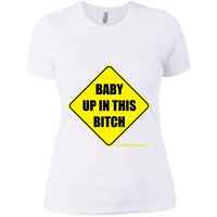 Baby Up in This Bitch - NL3900 Next Level Ladies' Boyfriend T-Shirt