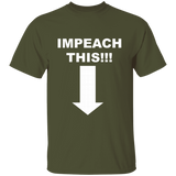 IMPEACH THIS!!! G500 Gildan 5.3 oz. T-Shirt