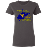F*CKING FOLLOW the GUIDELINES WV Strong - G500L Ladies' 5.3 oz. T-Shirt