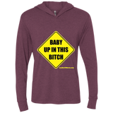 Baby Up in This Bitch - NL6021 Next Level Unisex Triblend LS Hooded T-Shirt