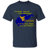 F*CKING FOLLOW the GUIDELINES WV Strong - G500 5.3 oz. T-Shirt