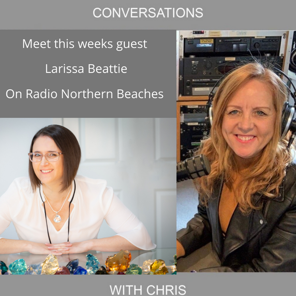 Conversations with Chris Talking with Larissa Beattie