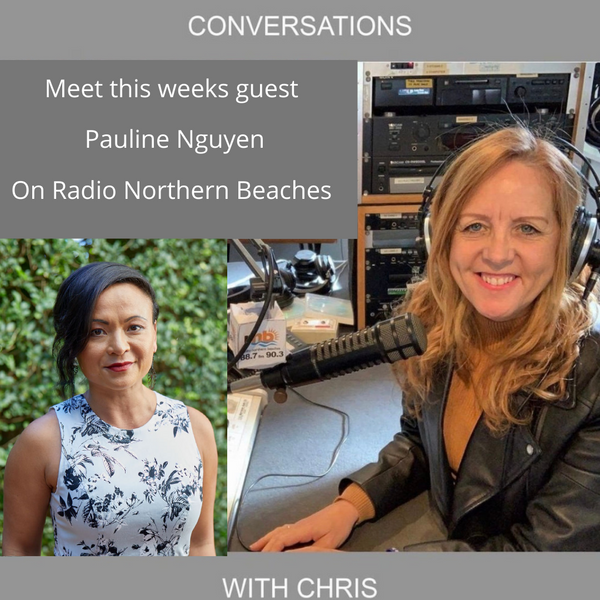 Conversations with Chris talking with Pauline Nguyen
