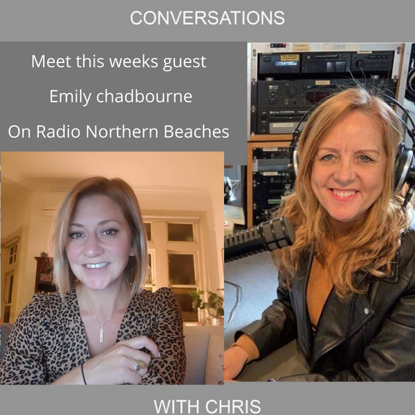 Conversations with Chris talking with Emily Chadborne