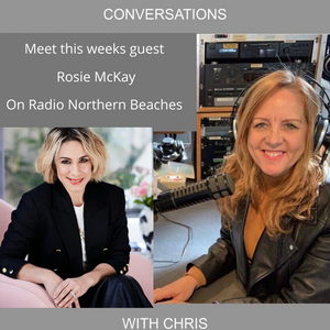 Conversations with Chris Talking with Rosie McKay