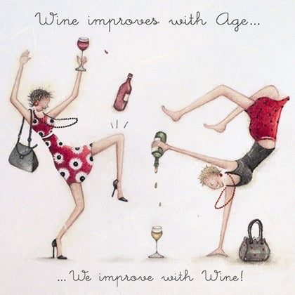 Wine improves with age, we improve with wine Card