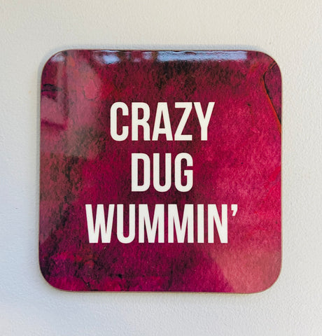 Crazy Dug Wummin' Coaster