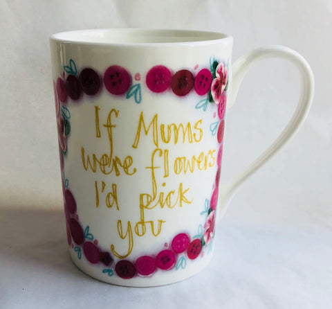 Mum I'd Pick You Mug