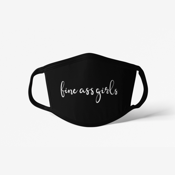 Fine Ass Girls Cursive Face Mask
