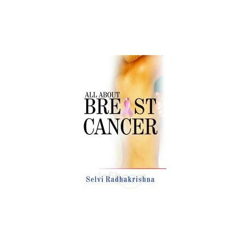 All About Breast Cancer By Dr Selvi Radhakrishnan
