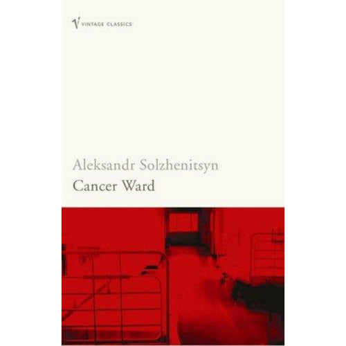 Cancer Ward: a Novel, by Aleksandr Solzhenitsyn