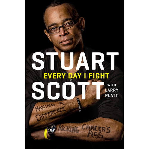 Every Day I Fight, by Stuart Scott