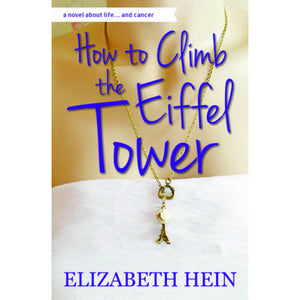 How to Climb the Eiffel Tower by Elizabeth Hein