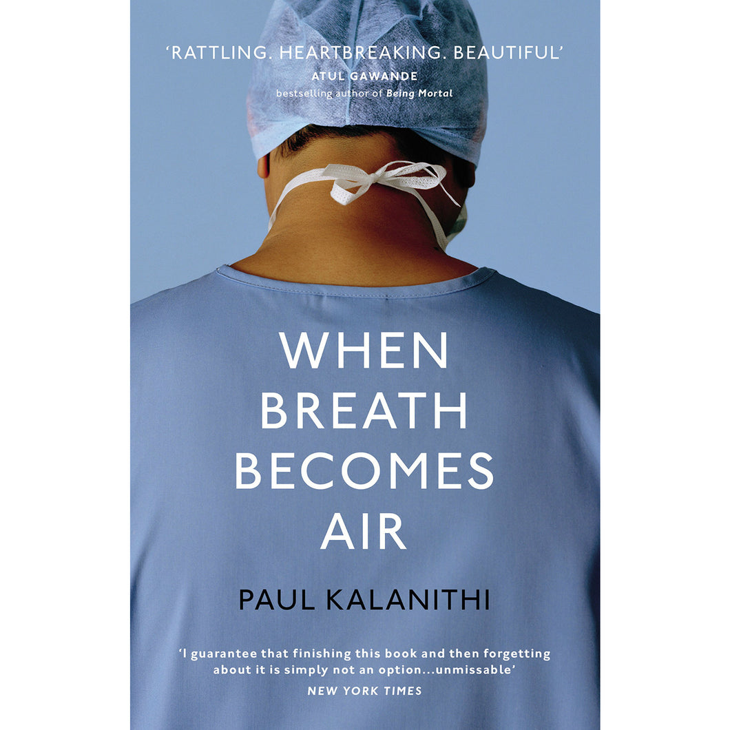When Breathe Becomes Air, by Paul Kalanithi
