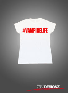 #VampireLife Block Writing Women's T-Shirt