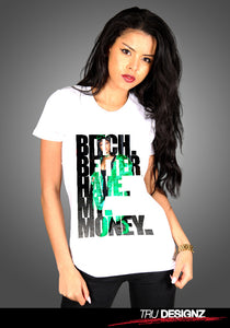 Rihanna Bitch Better Have My Money Women's T-Shirt
