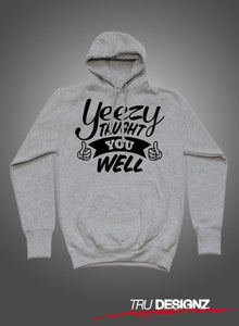 Yeezy Taught You Well Hoodie