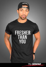 Fresher Than You Novelty T-shirt