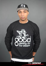 Good Music Getting Out Our Dreams Sweatshirt