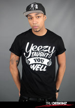 Yeezy Taught You Well T-Shirt