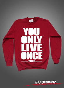 Drake YOLO 'You Only Live Once' Sweatshirt