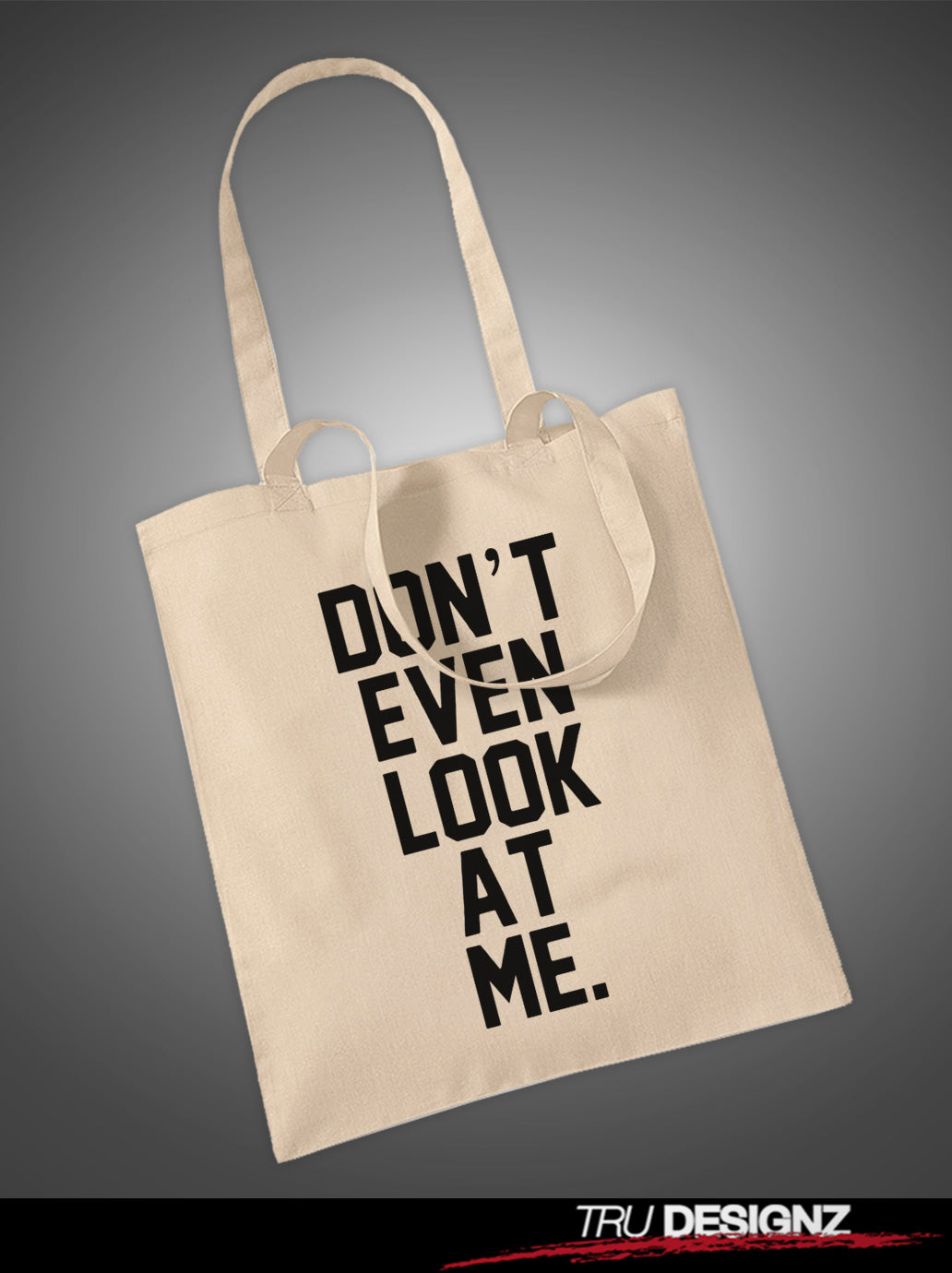 Don't Even Look At Me Tote Bag