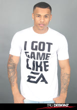 I Got Game Like EA T-Shirt