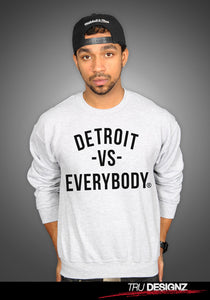 Detroit Vs. Everybody Sweatshirt
