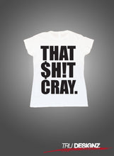 That Shit Cray Womens T-Shirt