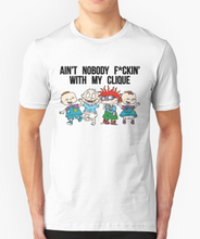 "Aint nobody F""""""in with my clique rugrats T-Shirt"