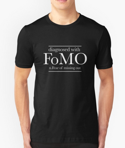 Fear of Missing Out FOMO T-Shirt