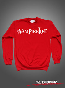 Jim Jones #Vampire Life Sweatshirt