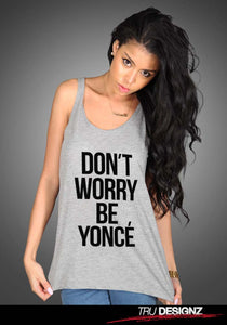 **Sale** Don't Worry BeYonce Women's Vest