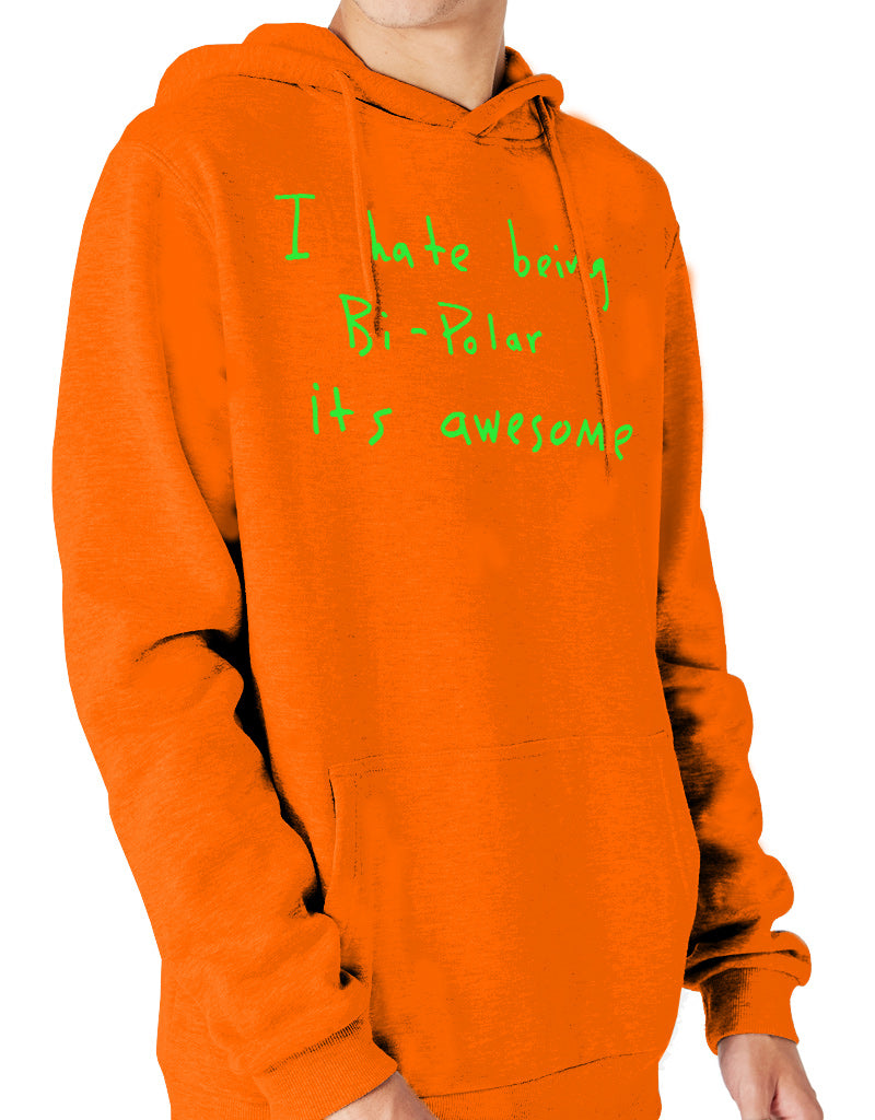 I Hate Being Bi-Polar Its Awesome Slogan Hoodie