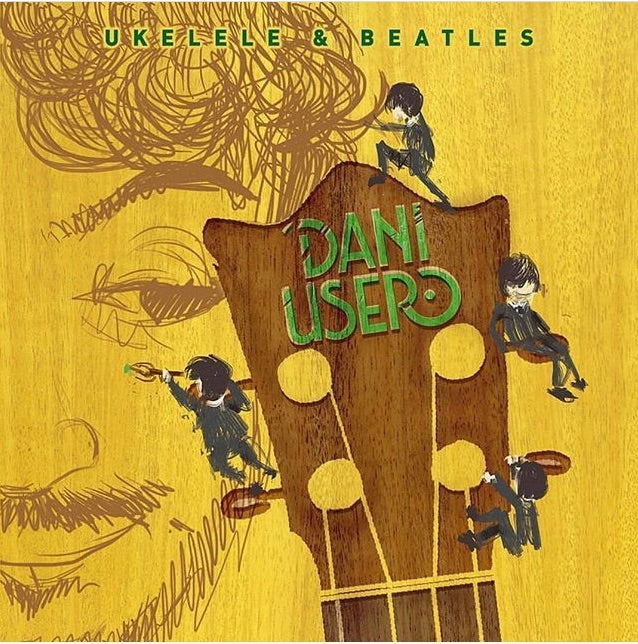 El nuevo album de Dani Usero : Ukelele and Beatles!