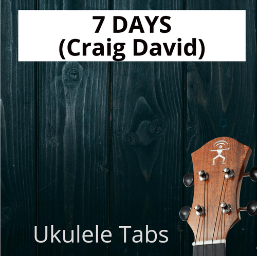 UKULELE TABS: 7 Days (Craig David) - Fingerstyle (LOW G)
