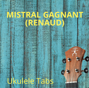 UKULELE TABS: Mistral Gagnant (Renaud) - Chord Melody (LOW G)