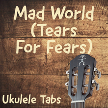 UKULELE TABS: Mad World (Tears For Fears) - Chord Melody (LOW G)