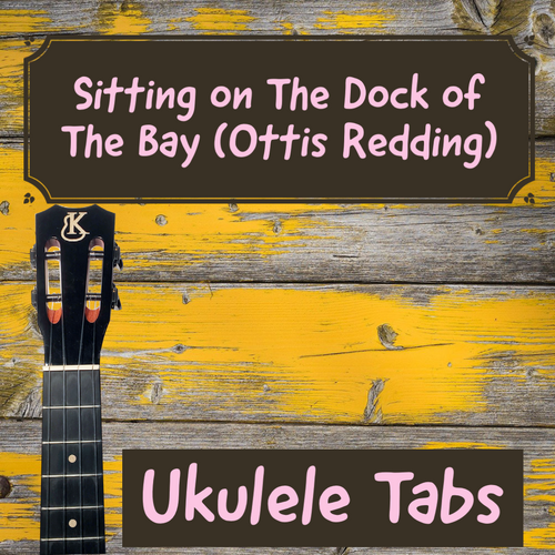 UKULELE TABS: Sitting On The Dock Of The Bay (Ottis Redding) - Chord Melody (LOW G)