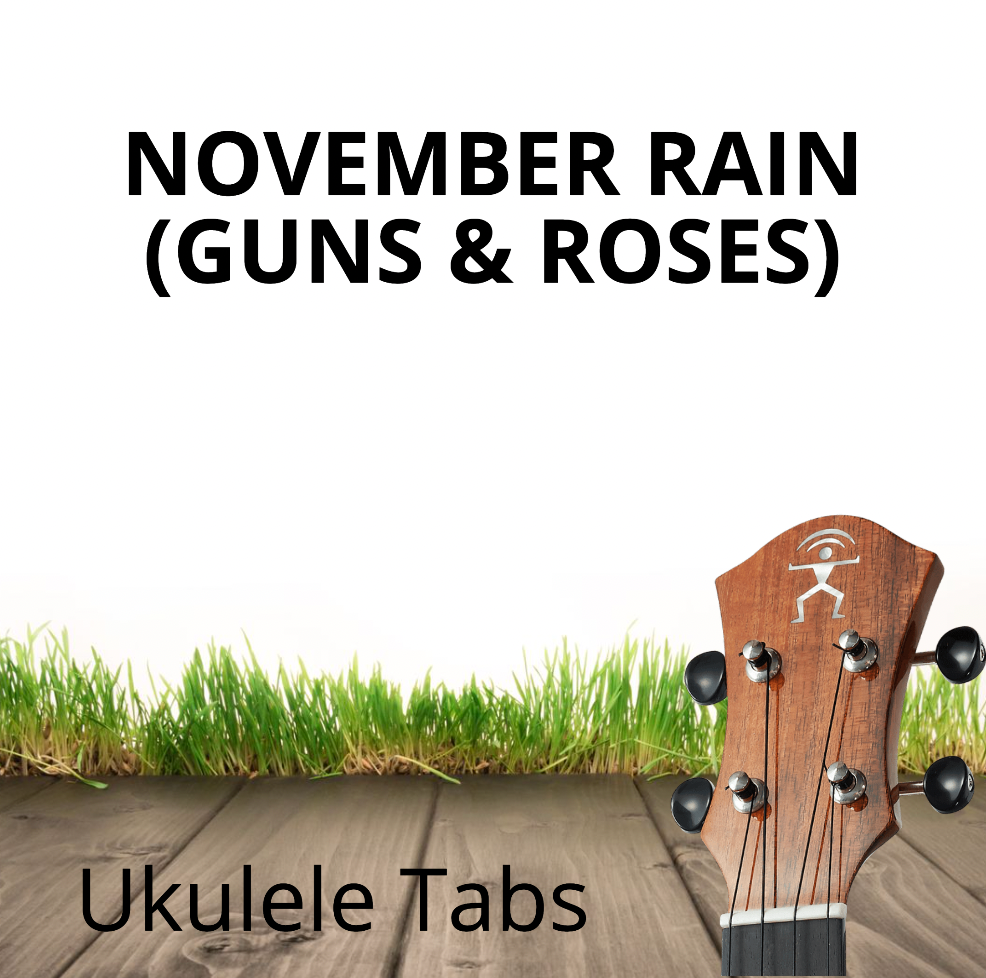 UKULELE TABS: November Rain (Guns & Roses) - Fingerstyle (HIGH G)