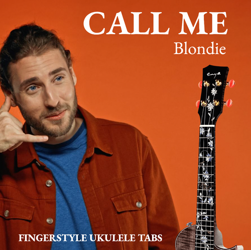 UKULELE TABS: Call Me (Blondie) - Fingerstyle (LOW G)